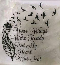 'Your Wings Were Ready But My Heart Was Not' With feather and birds. Possibly a future tattoo idea? The post 'Your Wings Were Ready But My Heart Was Not' With feather and birds. Pos appeared first on Best Tattoos. Body Art Tattoos, New Tattoos, Tatoos, Wing Tattoos, Rip Dad Tattoos, Nana Tattoo, Tribute Tattoos, Rip Grandpa Tattoo, Grandfather Tattoo