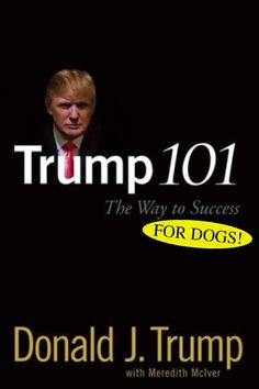 """Aristocrat Susan Burke told us it's fun to add """"for dogs"""" to every one of Donald Trump's book titles.    She was right."""