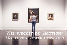 Creative Director: Wie weckt ihr Emotionen? // 7 Kreativdirektoren aus der Live-Kommunikation geben Tipps für mehr Wirkung