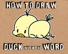"""Learn how to draw a baby cartoon duck from the word """"duck"""" with the following easy steps that I know you will be able to follow. This is a great tutorial for young children as they will be able to get great results from it."""