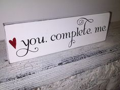 """Wedding Signs, Anniversary, Engagement - """"You Complete Me"""" -  Romantic gift for husband or wife, boyfriend girlfriend, engagement photos."""