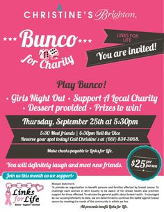Bunco for Charity!!! Benefiting Links for Life  Thursday, September 25th at 5:30pm    5:30pm meet friends | 6:30pm Roll the Dice & Have Fun To reserve your spot call Christine's (661) 834-3068.