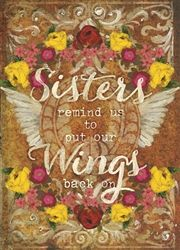 Sisters remind us to put our wings back on. <3 by melody ross