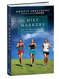 """Mile Markers - Kristin Armstrong. Especially pp 206, 208, 211, 238, 258, 266 and """"Gratitude."""""""