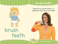 BRUSH TEETH: Pretend your pointer is a toothbrush, now brush your teeth! Sign Language Book, Sign Language For Kids, American Sign Language, Second Language, Teaching Kids, Kids Learning, Baby Signing Time, Asl Signs, Deaf Culture