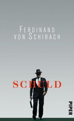 Schuld - Ferdinand von Schirach. Talking about offenders, with a view on why they committed crime.