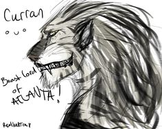 This is Curran, the Beast Lord of Atlanta. He is SOOOOO AWESOME! From the Kate Daniels Series, written by Ilona Andrews(and her hubby, it seems ). They're really awesome people. I'll finish this of...