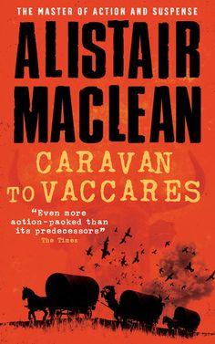 Caravan to Vaccares by Alistair Maclean 1970