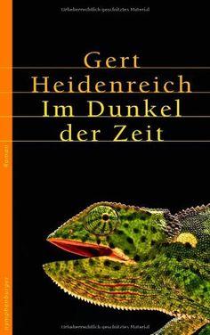 Im Dunkel der Zeit : Roman by Gert Heidenreich | LibraryThing