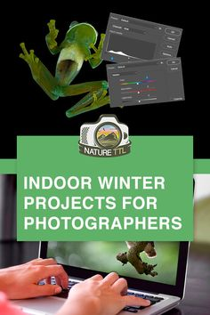 Sometimes even nature photographers prefer to stay indoors! Here are 13 indoor ideas that photographers can do during the colder, winter months.