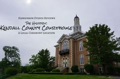 The Historic Kendall County Courthouse, Yorkville, Illinois – Hawkinson Events