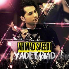 دانلود آهنگجدیداحمد سعیدیبا نامیادت بیاد Download New SongBy Ahmad SaeediCalledYadet Biyad