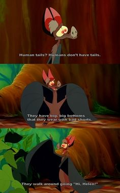 Fern Gully...After watching this after years, I laughed so hard because I FINALLY understood!!!