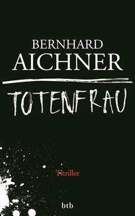 Zeit für neue Genres: Rezension: Totenfrau - Bernhard Aichner
