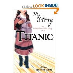 Titanic Centenary Edition (My Story) by Ellen Emerson White An Edwardian girl's diary 1912 Books To Buy, I Love Books, Girls Diary, Rms Titanic, Teaching Activities, Vintage Books, Emerson, Childrens Books, At Least