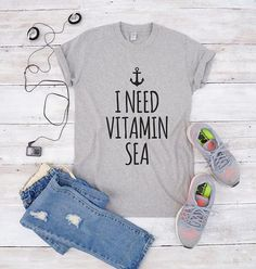 I need vitamin sea t-shirt summer tshirt for teen shirt slogan vacation Clothes Casual Outift for  teens  movies  girls  women  summer  fall  spring  winter  outfit ideas  hipster  dates  school parties  Polyvores  Tumblr Teen Fashion Graphic Tee Shirt #vacationoutfitsfall