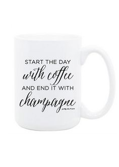 'Start The Day With Coffee and End It With Champagne' Mug