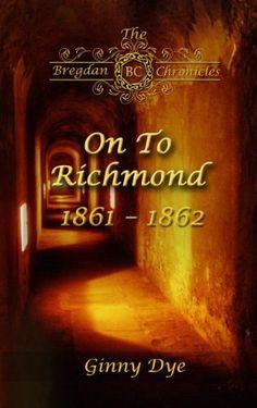 On To Richmond (# 2 in the Bregdan Chronicles Historical Fiction Romance Series) by Ginny Dye, http://www.amazon.com/dp/B004443YSS/ref=cm_sw_r_pi_dp_wA6Jsb1B01RAZ