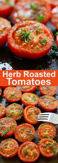 Herb Roasted Tomatoe Herb Roasted Tomatoes  easiest and best roasted tomatoes recipe ever with Italian seasoning and herb. A perfect side dish for every occasion | rasamalaysia.com Recipe : ift.tt/1hGiZgA And My Pinteresting Life | Recipes, Desserts, DIY, Healthy snacks, Cooking tips, Clean eating, ,home dec  ift.tt/2v8iUYW