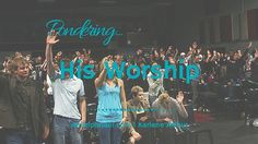 Is worship a part of your life? In the midst of the madness, noise, dark, loss and death, He comes. He comes, as we worship Him.