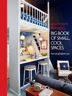 Cover of Apartment Therapy's Big Book of Small, Cool Spaces