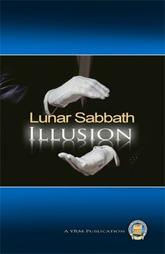 Lunar Sabbath Illusion - This heretical doctrine not only perverts Yahweh's 7th day Sabbath, it causes those who follow it to break His important day of rest.