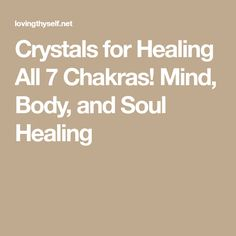 Crystals for Healing All 7 Chakras! Mind, Body, and Soul Healing