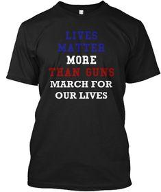 Lives Matter More Than Guns Shirt Black T-Shirt Front