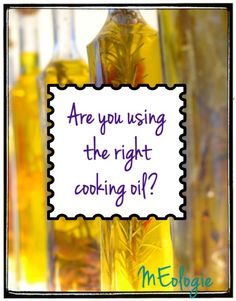 Seriously. Not using cooking oils correctly can cause weight gain and whole other boat loads of problems!