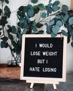 Trust Quotes : Letterboard eucalyptus letter board I would lose weight but I hate losing letter by Life Motivational Quotes, Funny Quotes, Inspirational Quotes, Me Quotes, Funny Memes, Memes Humor, Qoutes, Word Board, Quote Board