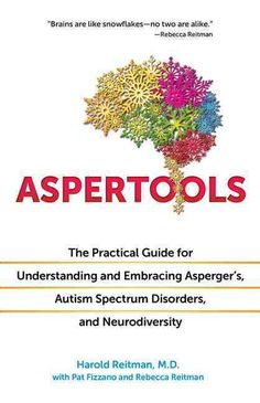 Aspertools: The Practical Guide for Understanding and Embracing Asperger's, Autism Spectrum Disorders, and Neurod...