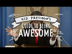 Kid President's Guide To Being Awesome - YouTube