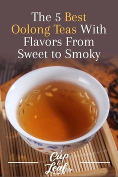 The 5 Best Oolong Teas With Flavors From Sweet to Smoky - Cup & Leaf Best Green Tea, Best Tea, Green Tea Drinks, Tea Varieties, Best Detox, Weight Loss Tea, Detox Tea, Tea Recipes, Detox Drinks