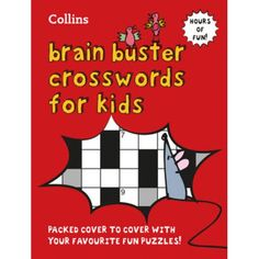 Kids' Brain Busters : Crossword : Packed cover to cover with your favourite fun puzzles!
