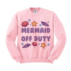 Crewneck - Mermaid Off Duty Seashells - Sweater Jumper Pullover Funny Saying Phrase Slogan Quote Womens Ladies Outfit Oversized by TeesAndTankYouShop on Etsy https://www.etsy.com/listing/240338318/crewneck-mermaid-off-duty-seashells