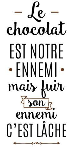personnaliser tee shirt Le chocolat est notre ennemi - Sun Tutorial and Ideas The Words, Quote Citation, French Quotes, Statements, Positive Attitude, Sentences, Slogan, Decir No, Quotations