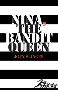 Nina, the Bandit Queen by Joey Slinger. March 2012.