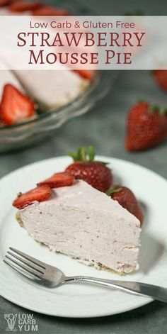 An easy to make low carb strawberry mousse pie that takes little time to prepare. It's a light and airy no bake icebox pie that sets in the refrigerator. | LowCarbYum.com via @lowcarbyum