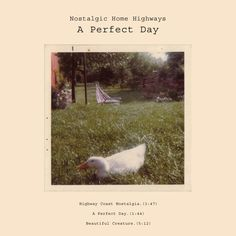 Nostalgic Home Highways- 'A Perfect Day' (2011)