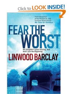 """Read """"Fear the Worst"""" by Linwood Barclay available from Rakuten Kobo. The gripping page-turner from the massive No. 1 bestselling author and Richard & Judy Book Club winner The worst day of . I Love Books, Great Books, Books To Read, My Books, Crime Books, Fiction Books, Linwood Barclay, Philosophy Books, Thriller Books"""
