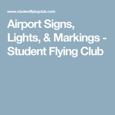 Airport Signs, Lights, & Markings - Student Flying Club