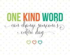 ONE KIND WORD can change someone's entire day - FREE PRINTABLE - landeelu.com
