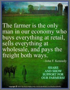 Farmers are a rare breed! www.FARMERSPAL.com This is SO true. People take them for granted because we are spoiled as a society.