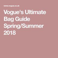 Vogue's Ultimate Bag Guide Spring/Summer 2018