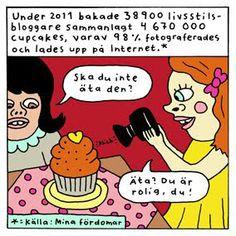 Teknad serie av Nanna Johansson. Att uppleva saker idag... som cupcakes.