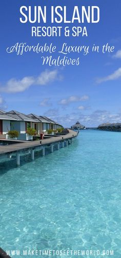 Sun island Resort & Spa: Affordable Luxury on an Island Paradise. For as little at $100 a night, you can experience resort life in the Maldives!