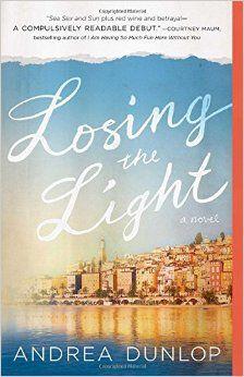 Losing the Light: A Novel: Andrea Dunlop: 9781501109423: Amazon.com: Books