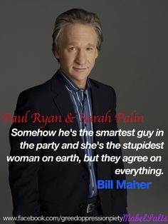 Same sh*t, different candidate. Bill Maher, Obama, Tea Party, Qoutes, Politics, Sayings, Quotations, Quotes, Lyrics