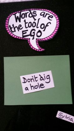 Words are the tool of ego