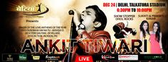 """Ankit Tiwari Live In Concert - Delhi. Celebrate This Christmas Eve 2014 With The Romantic Tunes.Book Your Tickets Now! Sms Snw(Space)Ankittiwari To 56767 Or Call On +919711111000 For Tickets/Passes. http://www.ventomnetwork.com Show Presented By Betiya Ngo   National Hindi Magazine. """" Event Produced & Organised By Gurpreet S Bhogal - Betiya ( N.G.O ) Event Managed By Knight King & Nanak World Event Marketed & Distributed By Ventom Motion Entertainment Corp - Shanky RS Gupta."""